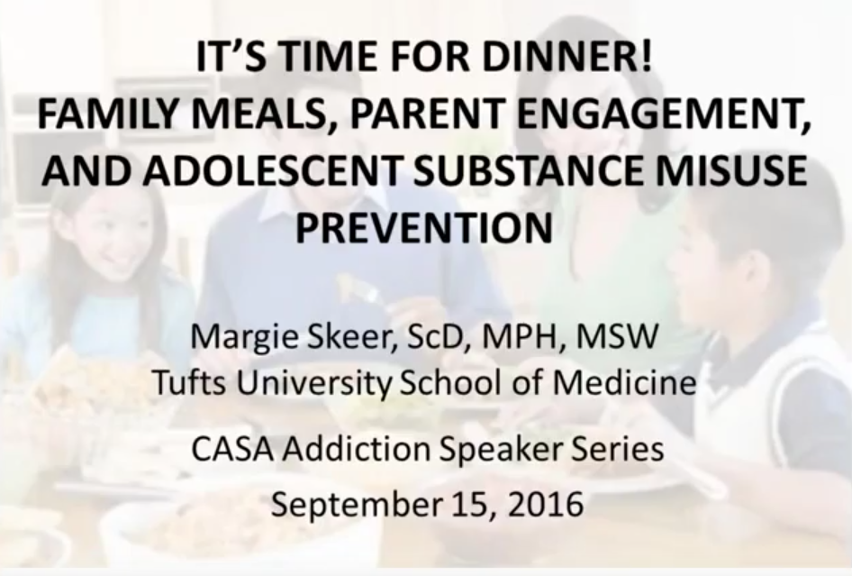 Addiction Speaker Series: Family Meals, Parent Engagement & Adolescent Substance Misuse Prevention
